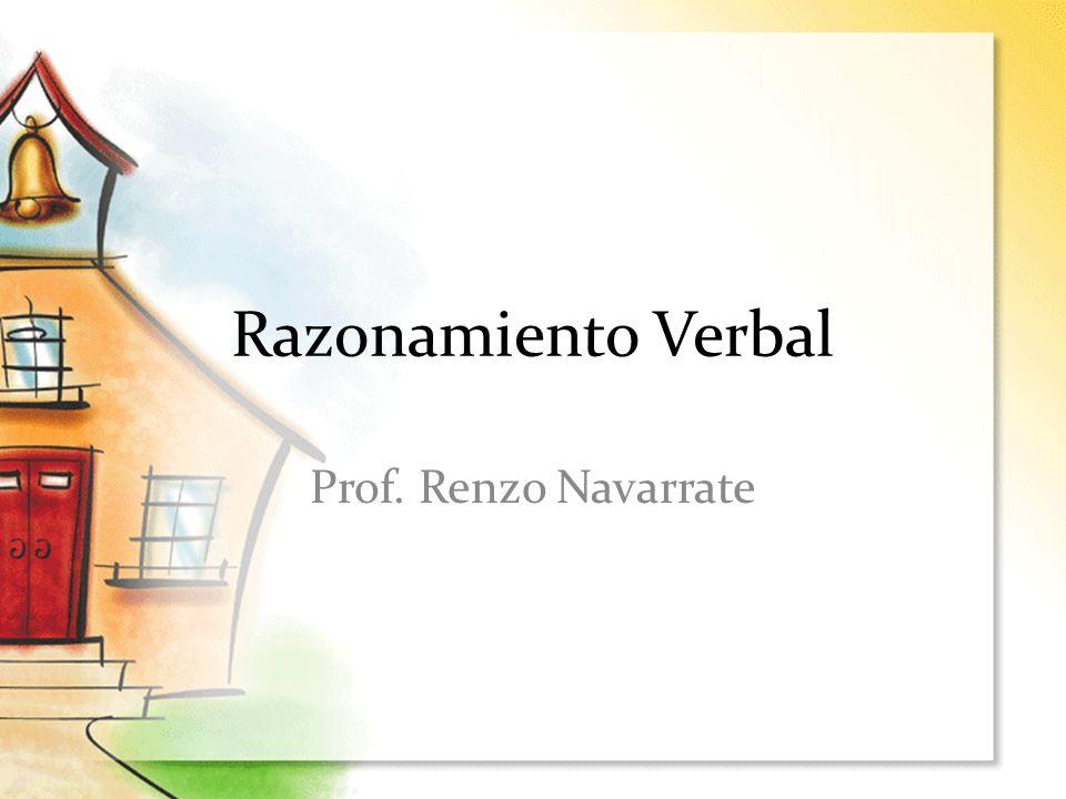 Razonamiento Verbal Prof. Renzo Navarrate