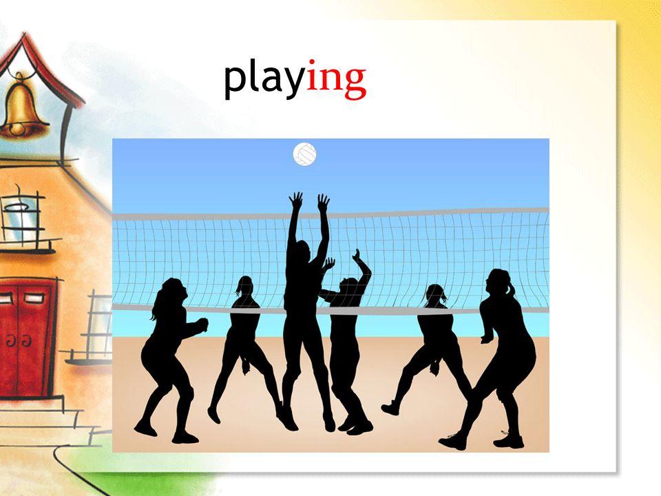 play ing