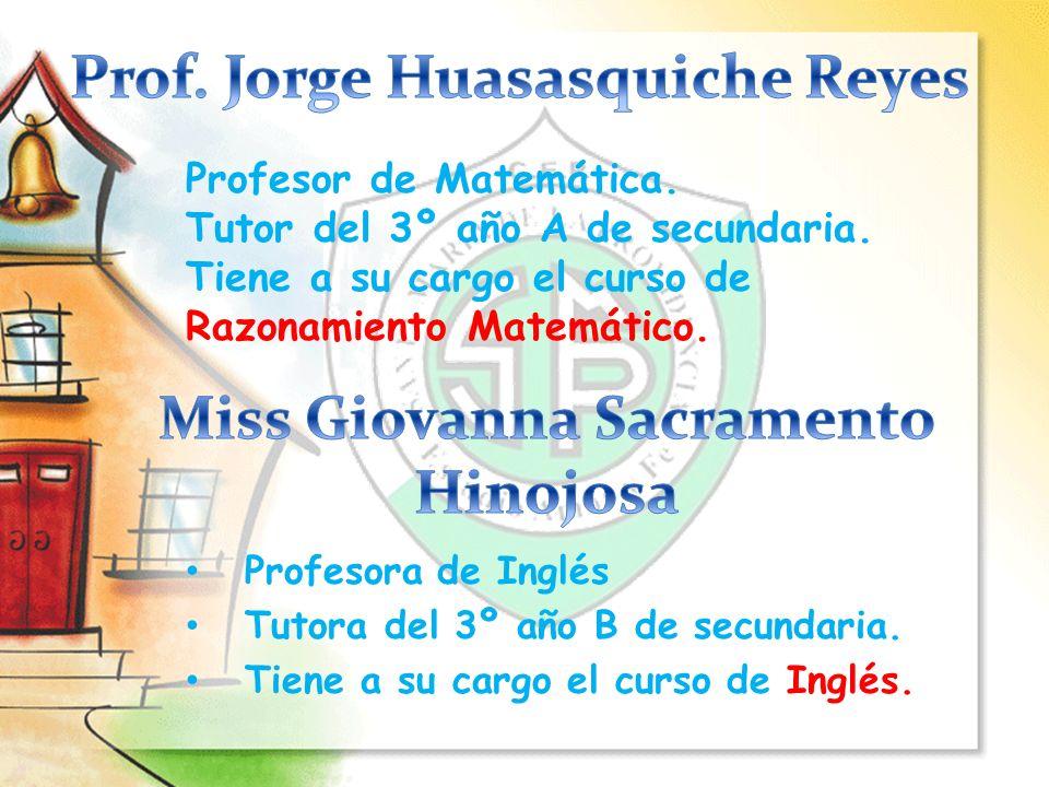 Prof. Jorge Huasasquiche Reyes Miss Giovanna Sacramento Hinojosa