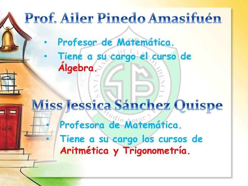 Prof. Ailer Pinedo Amasifuén Miss Jessica Sánchez Quispe