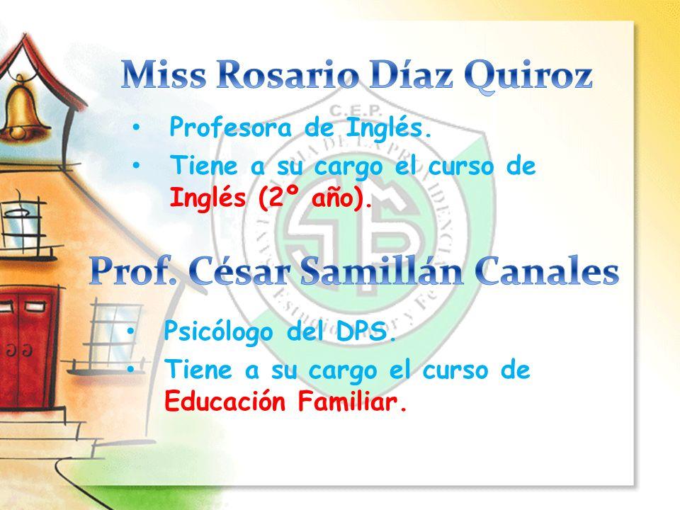 Miss Rosario Díaz Quiroz Prof. César Samillán Canales