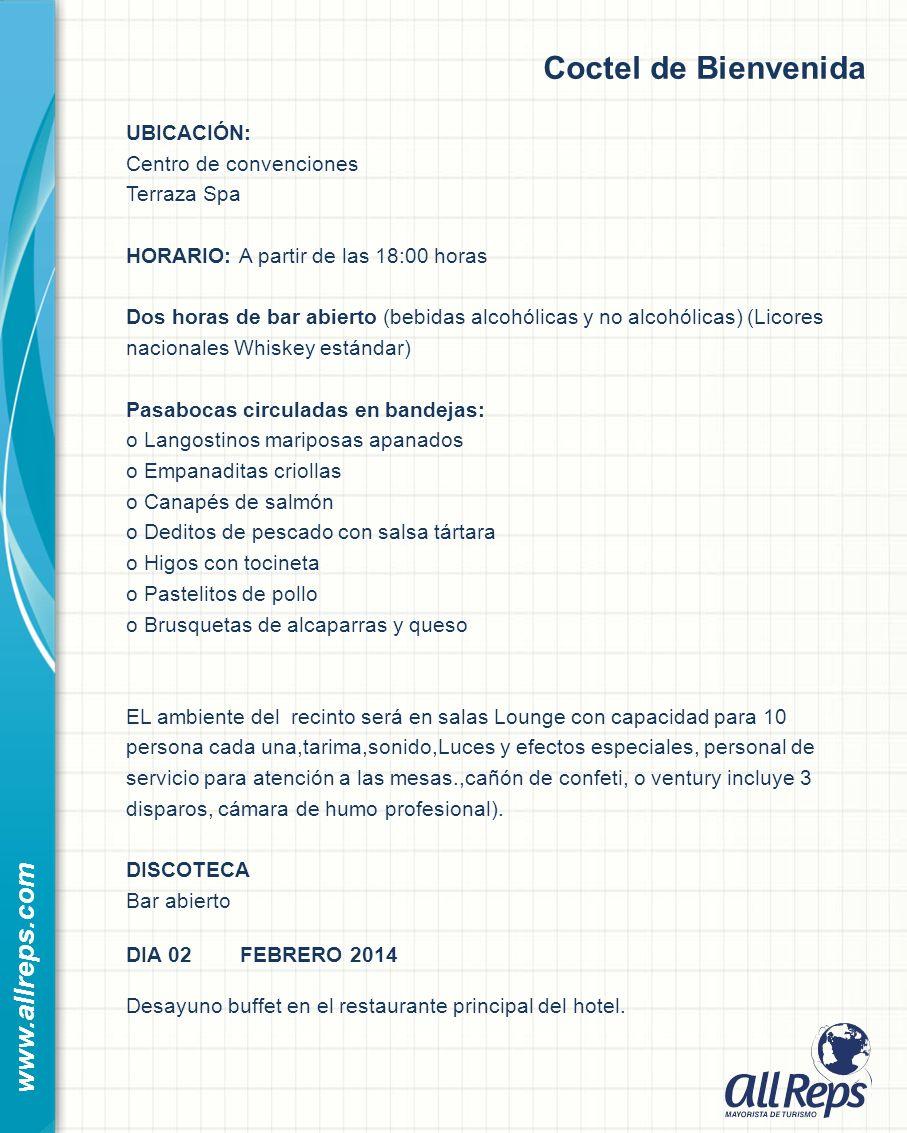 Coctel de Bienvenida www.allreps.com UBICACIÓN: Centro de convenciones