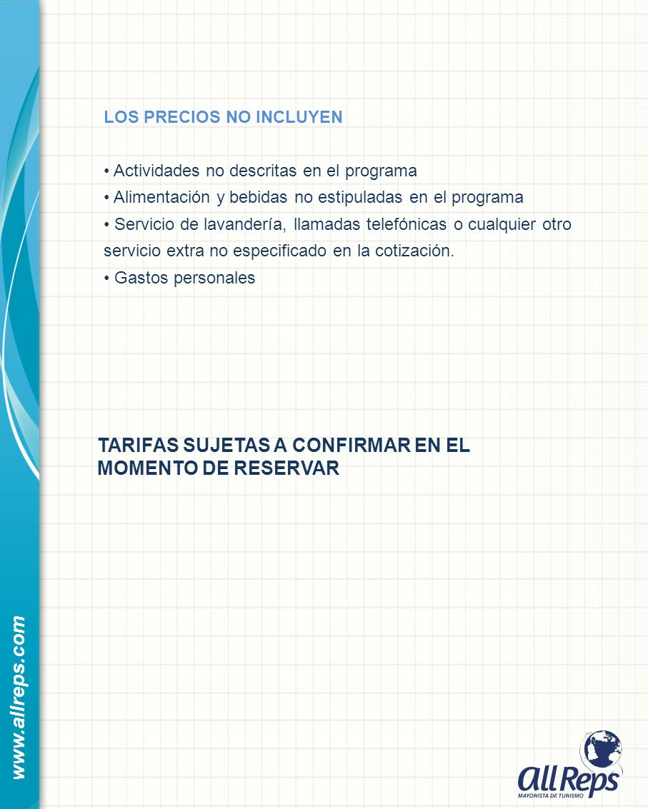www.allreps.com TARIFAS SUJETAS A CONFIRMAR EN EL MOMENTO DE RESERVAR
