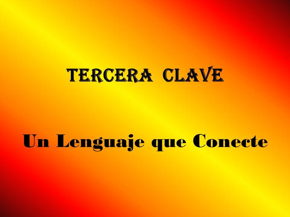 Tercera Clave Un Lenguaje que Conecte