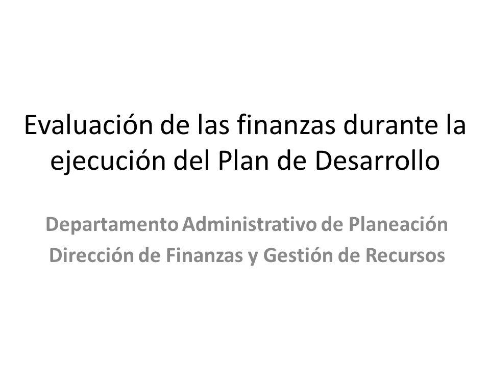 Evaluación de las finanzas durante la ejecución del Plan de Desarrollo