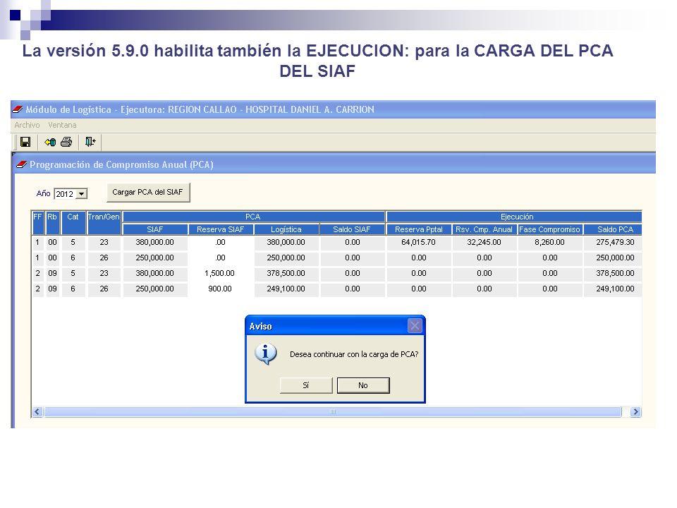 La versión 5.9.0 habilita también la EJECUCION: para la CARGA DEL PCA DEL SIAF