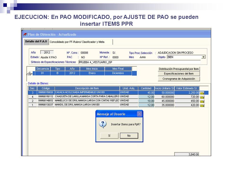 EJECUCION: En PAO MODIFICADO, por AJUSTE DE PAO se pueden insertar ITEMS PPR