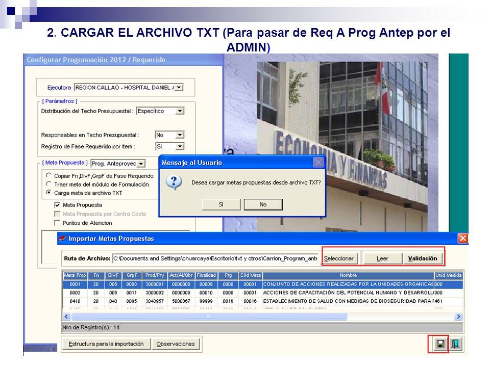 2. CARGAR EL ARCHIVO TXT (Para pasar de Req A Prog Antep por el ADMIN)