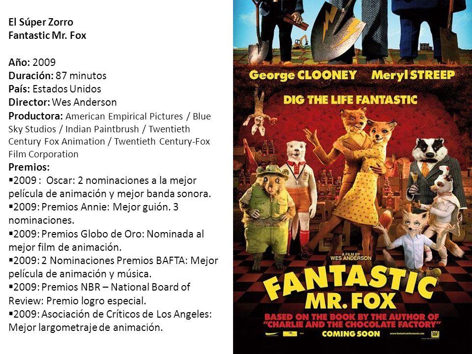 El Súper Zorro Fantastic Mr. Fox. Año: 2009. Duración: 87 minutos. País: Estados Unidos. Director: Wes Anderson.