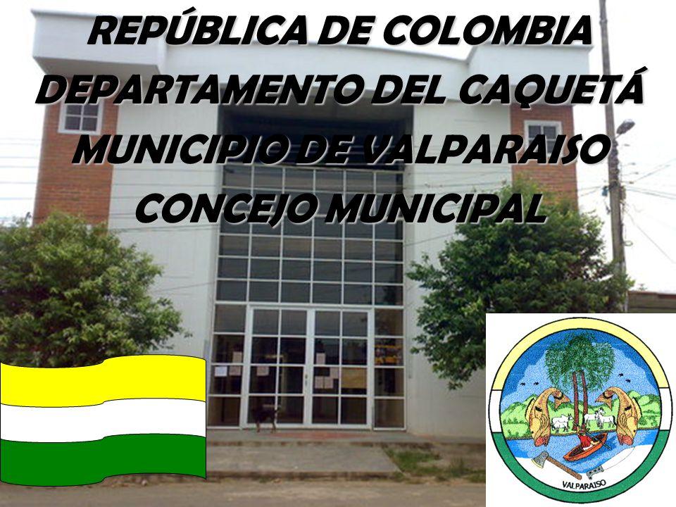 DEPARTAMENTO DEL CAQUETÁ MUNICIPIO DE VALPARAISO CONCEJO MUNICIPAL