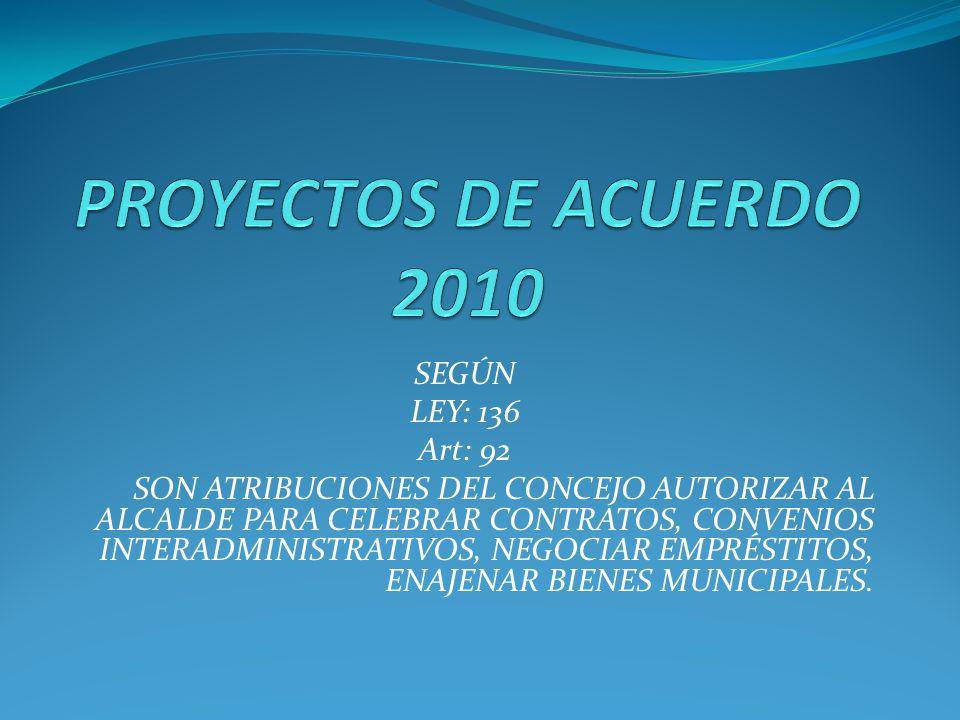 PROYECTOS DE ACUERDO 2010 SEGÚN LEY: 136 Art: 92
