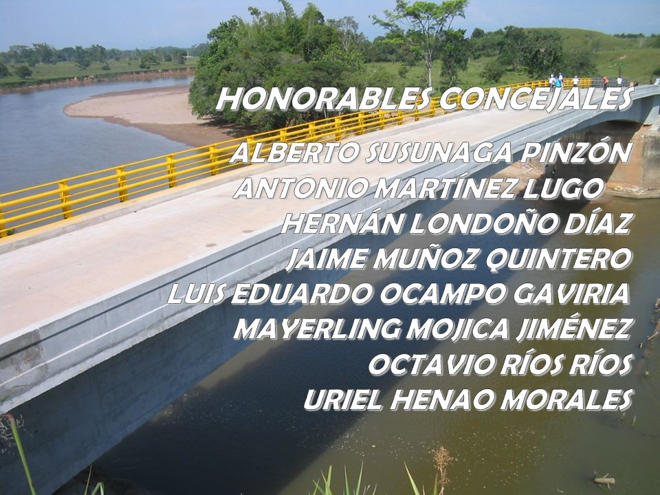 HONORABLES CONCEJALES ALBERTO SUSUNAGA PINZÓN ANTONIO MARTÍNEZ LUGO