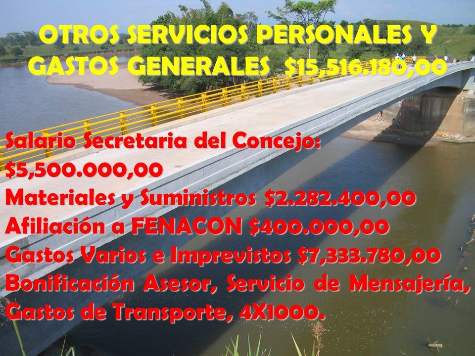 OTROS SERVICIOS PERSONALES Y GASTOS GENERALES $15,516.180,00