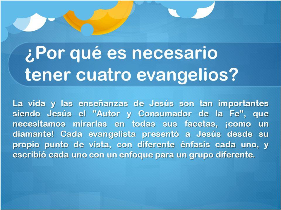 ¿Por qué es necesario tener cuatro evangelios