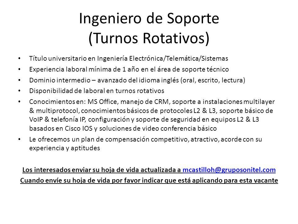 Ingeniero de Soporte (Turnos Rotativos)