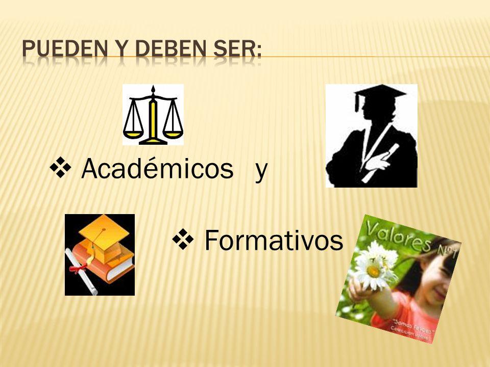 PUEDEN Y DEBEN SER: Académicos y Formativos