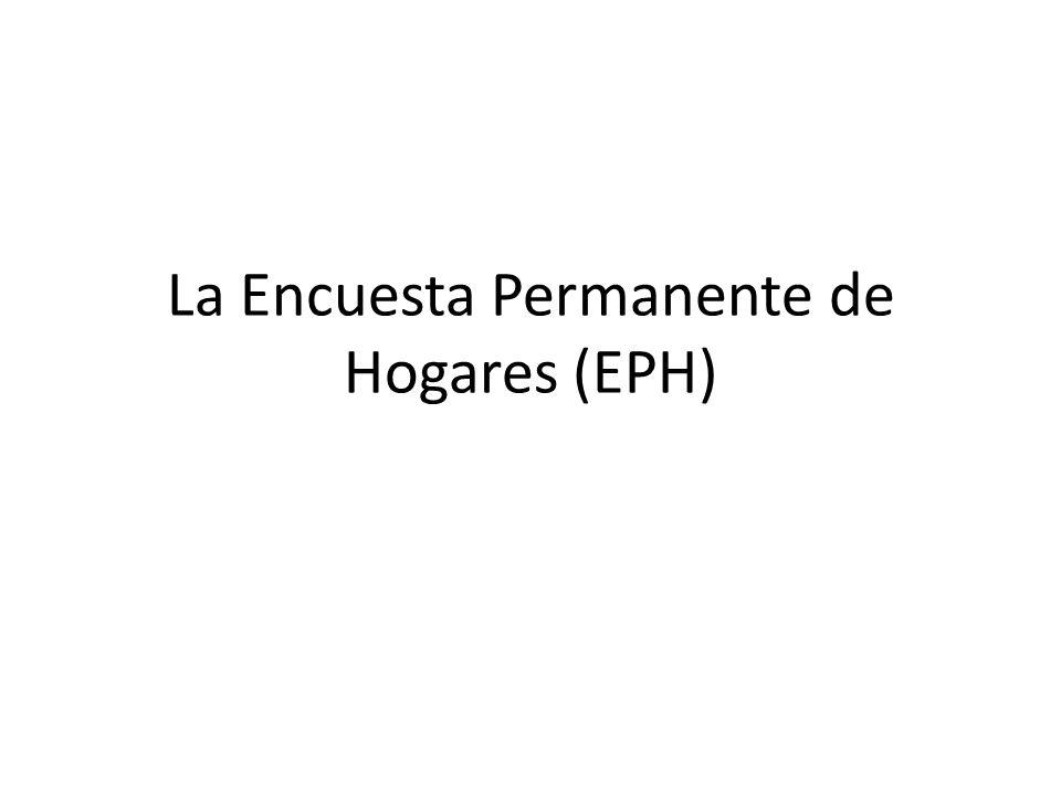 La Encuesta Permanente de Hogares (EPH)