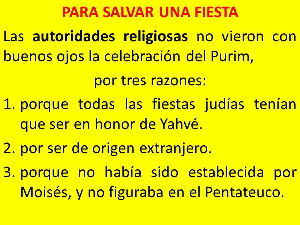 PARA SALVAR UNA FIESTA Las autoridades religiosas no vieron con buenos ojos la celebración del Purim,