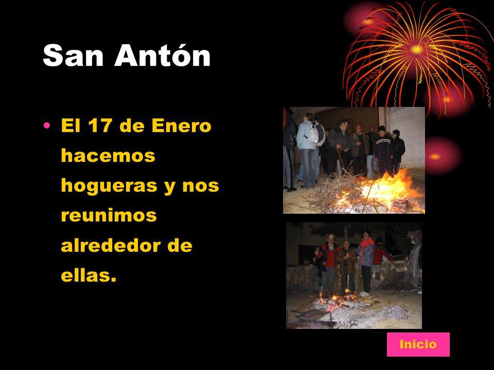 San Antón El 17 de Enero hacemos hogueras y nos reunimos alrededor de ellas. Inicio