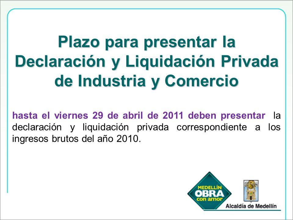 Plazo para presentar la Declaración y Liquidación Privada de Industria y Comercio