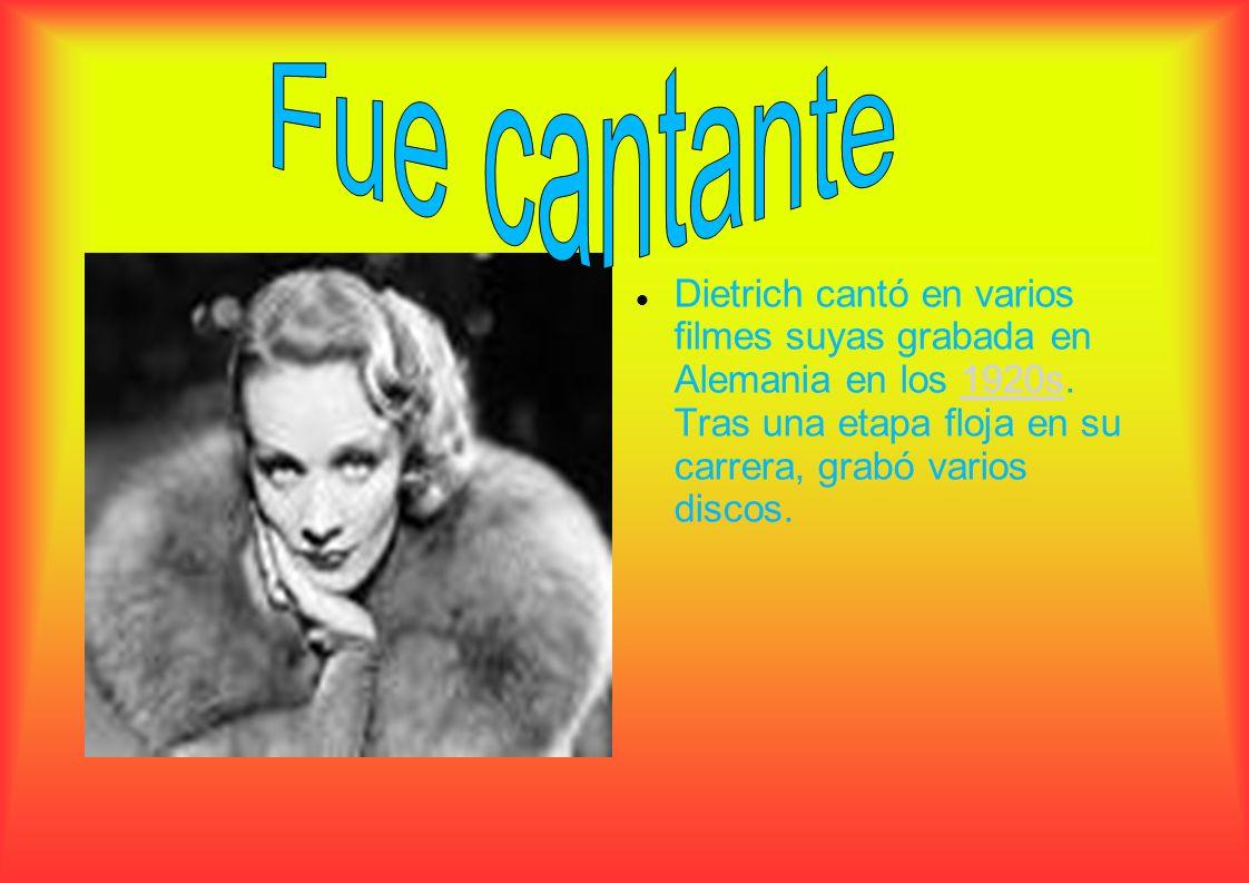 Fue cantanteDietrich cantó en varios filmes suyas grabada en Alemania en los 1920s.