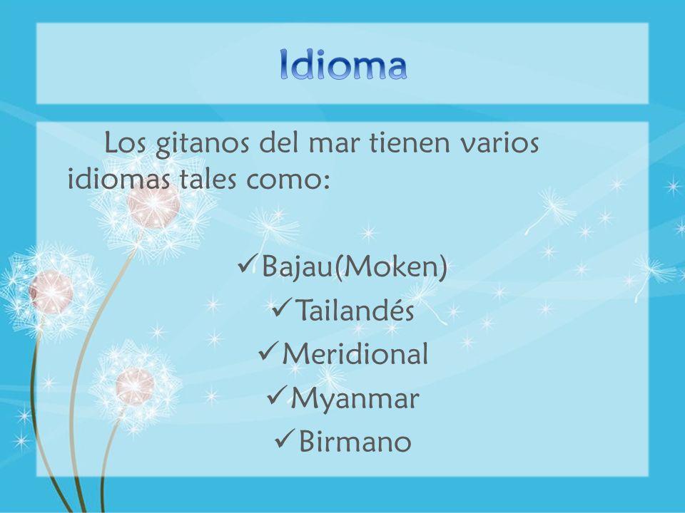 Idioma Los gitanos del mar tienen varios idiomas tales como:
