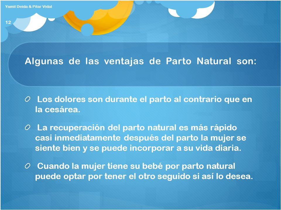 Algunas de las ventajas de Parto Natural son: