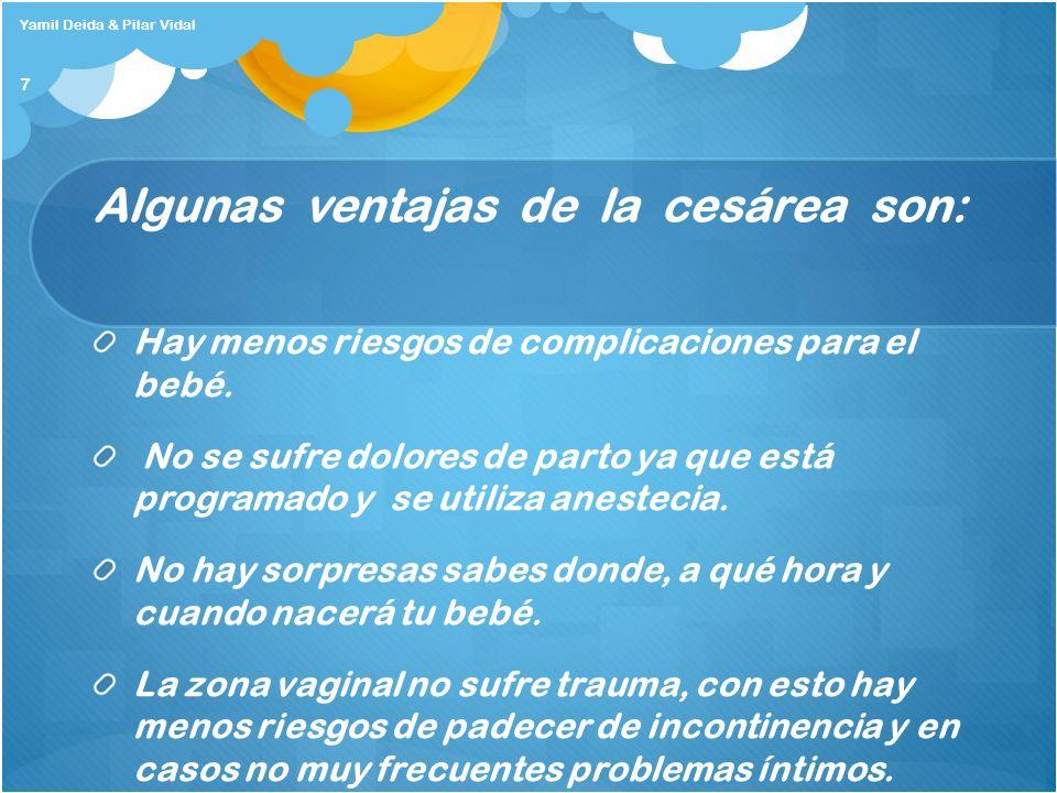 Algunas ventajas de la cesárea son: