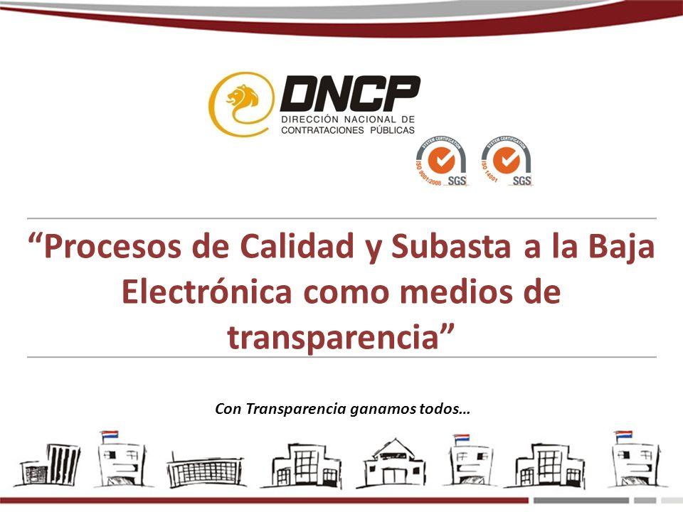 Procesos de Calidad y Subasta a la Baja Electrónica como medios de transparencia