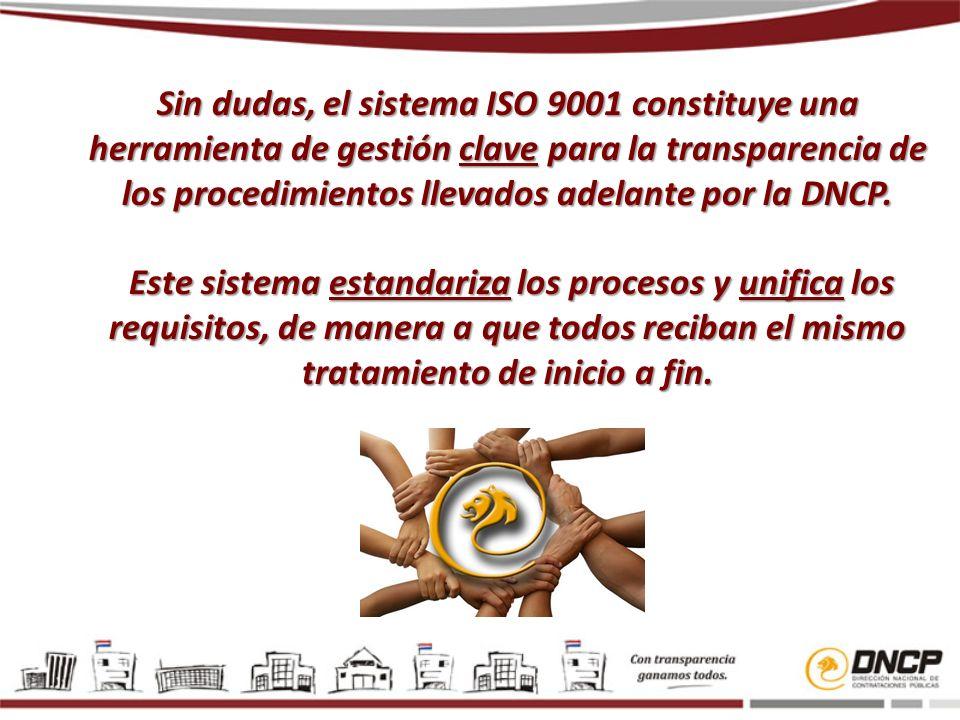 Sin dudas, el sistema ISO 9001 constituye una herramienta de gestión clave para la transparencia de los procedimientos llevados adelante por la DNCP.