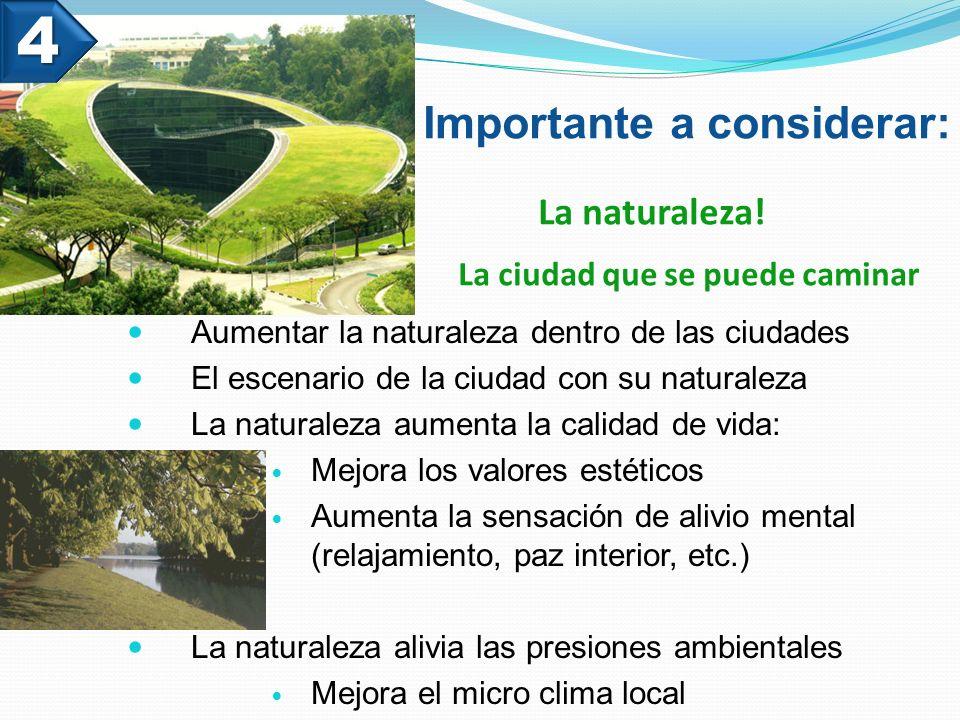 Importante a considerar: La naturaleza! La ciudad que se puede caminar