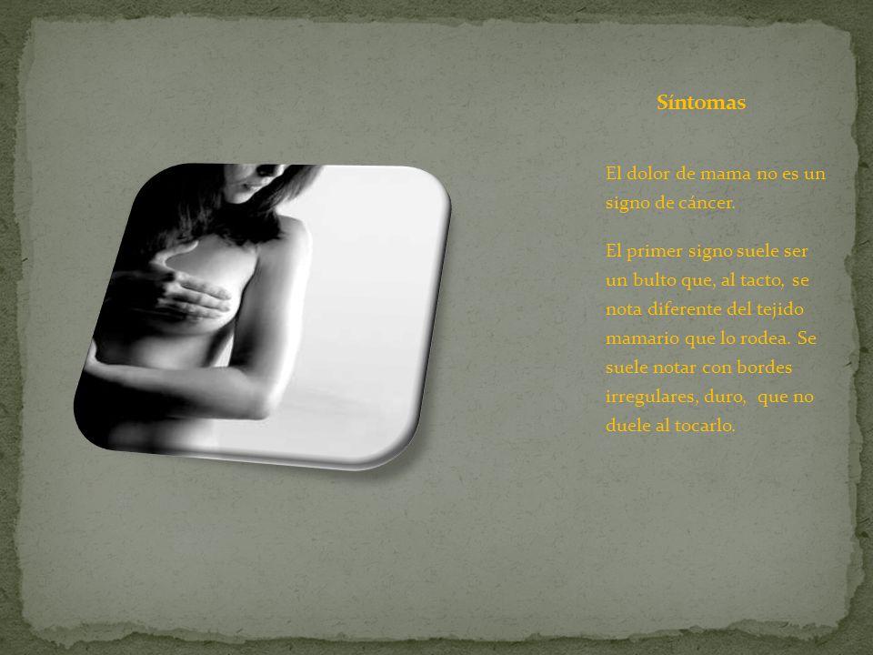 Síntomas El dolor de mama no es un signo de cáncer.