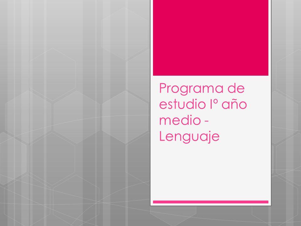 Programa de estudio Iº año medio - Lenguaje