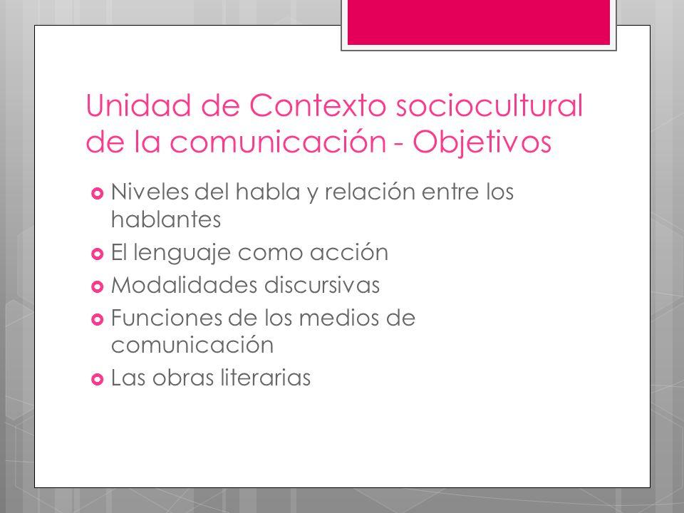 Unidad de Contexto sociocultural de la comunicación - Objetivos