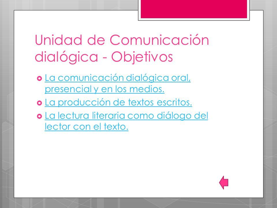 Unidad de Comunicación dialógica - Objetivos