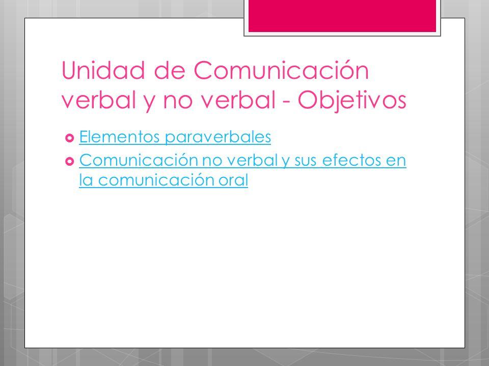 Unidad de Comunicación verbal y no verbal - Objetivos
