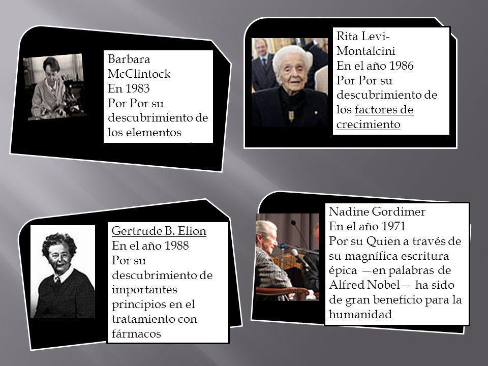 Rita Levi-Montalcini En el año 1986. Por Por su descubrimiento de los factores de crecimiento. Barbara McClintock.