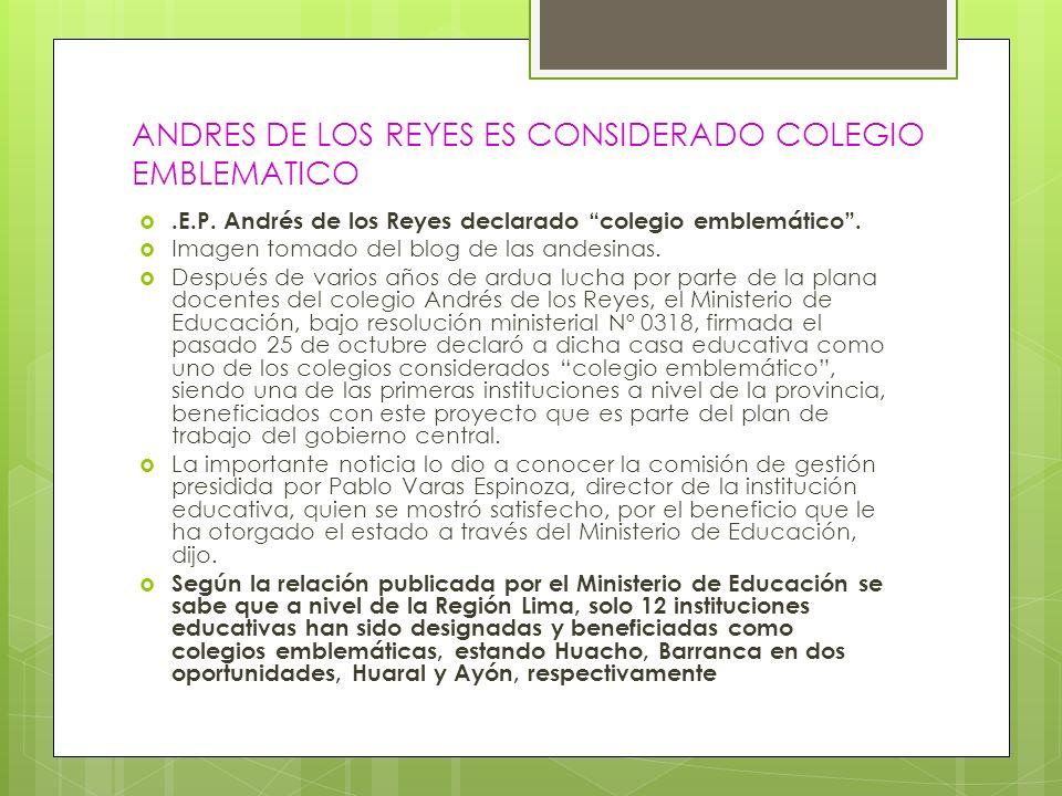 ANDRES DE LOS REYES ES CONSIDERADO COLEGIO EMBLEMATICO