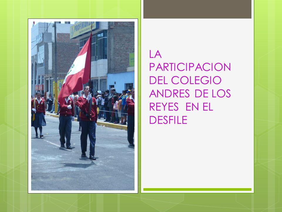 LA PARTICIPACION DEL COLEGIO ANDRES DE LOS REYES EN EL DESFILE