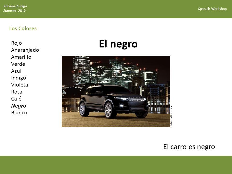 El negro El carro es negro Los Colores Rojo Anaranjado Amarillo Verde