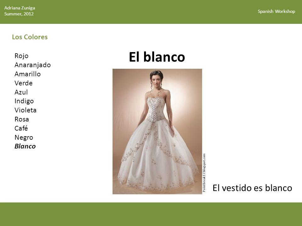 El blanco El vestido es blanco Los Colores Rojo Anaranjado Amarillo