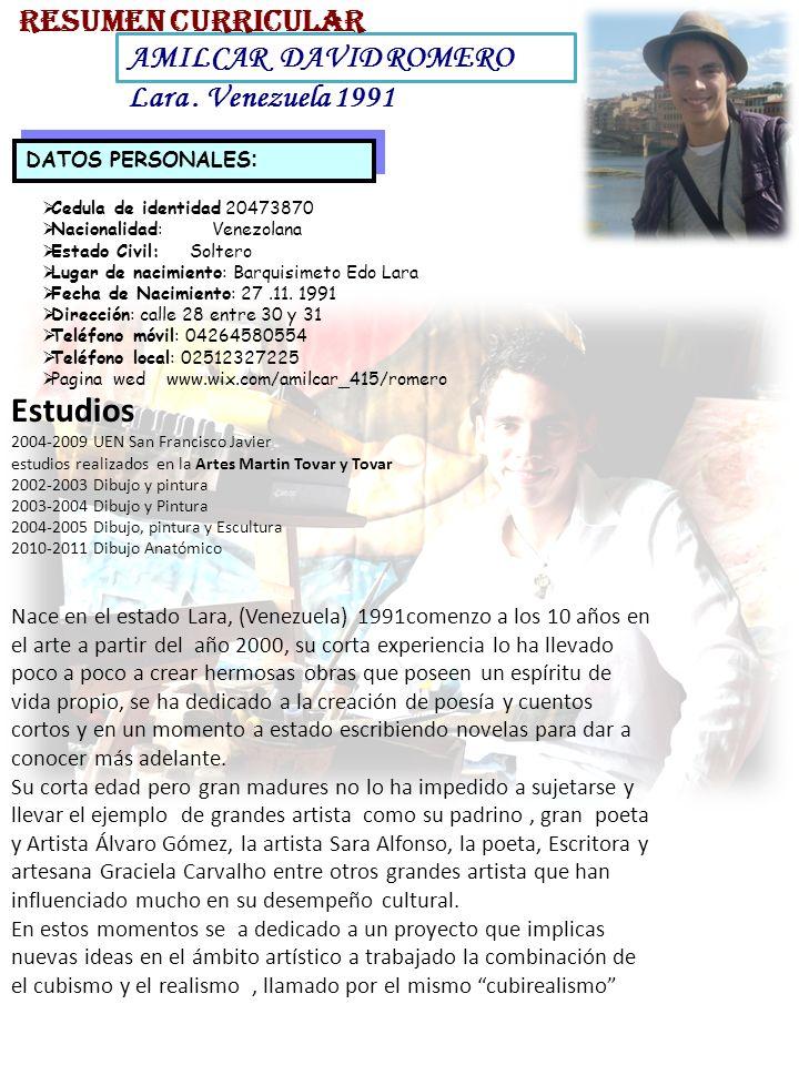 Estudios RESUMEN CURRICULAR AMILCAR DAVID ROMERO Lara . Venezuela 1991
