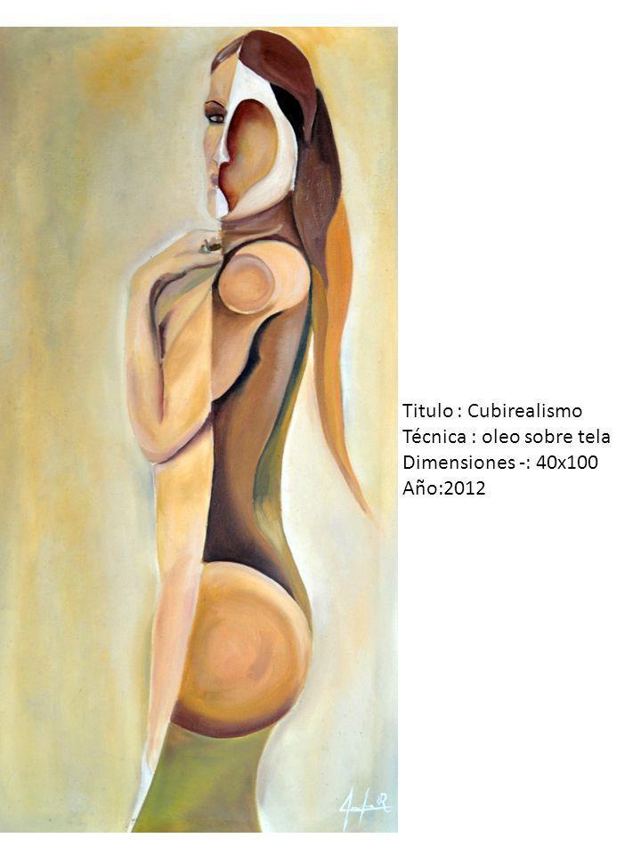 Titulo : Cubirealismo Técnica : oleo sobre tela Dimensiones -: 40x100 Año:2012