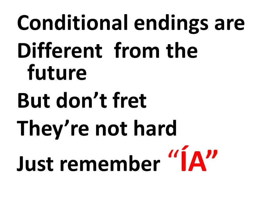 Conditional endings are