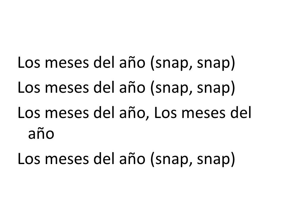 Los meses del año (snap, snap) Los meses del año, Los meses del año