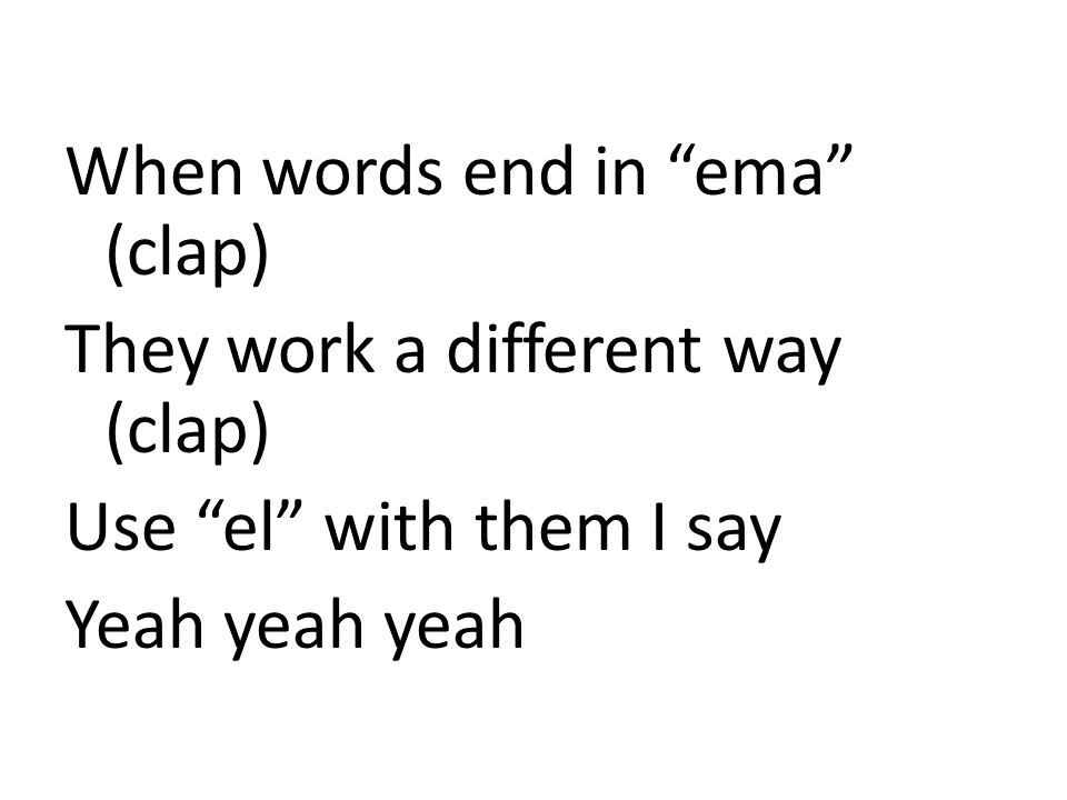 When words end in ema (clap)