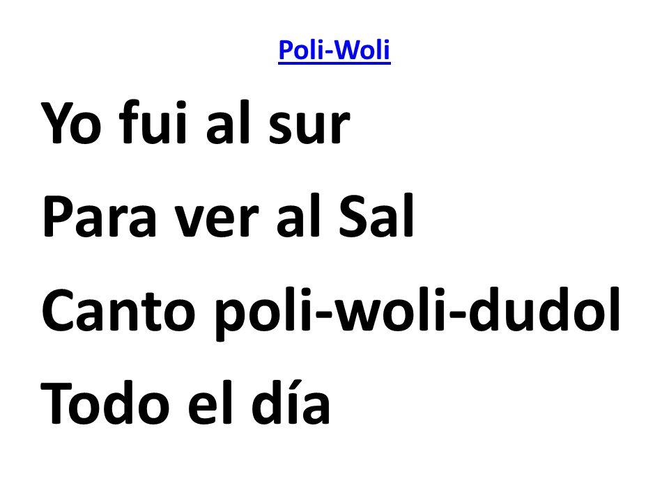 Canto poli-woli-dudol Todo el día