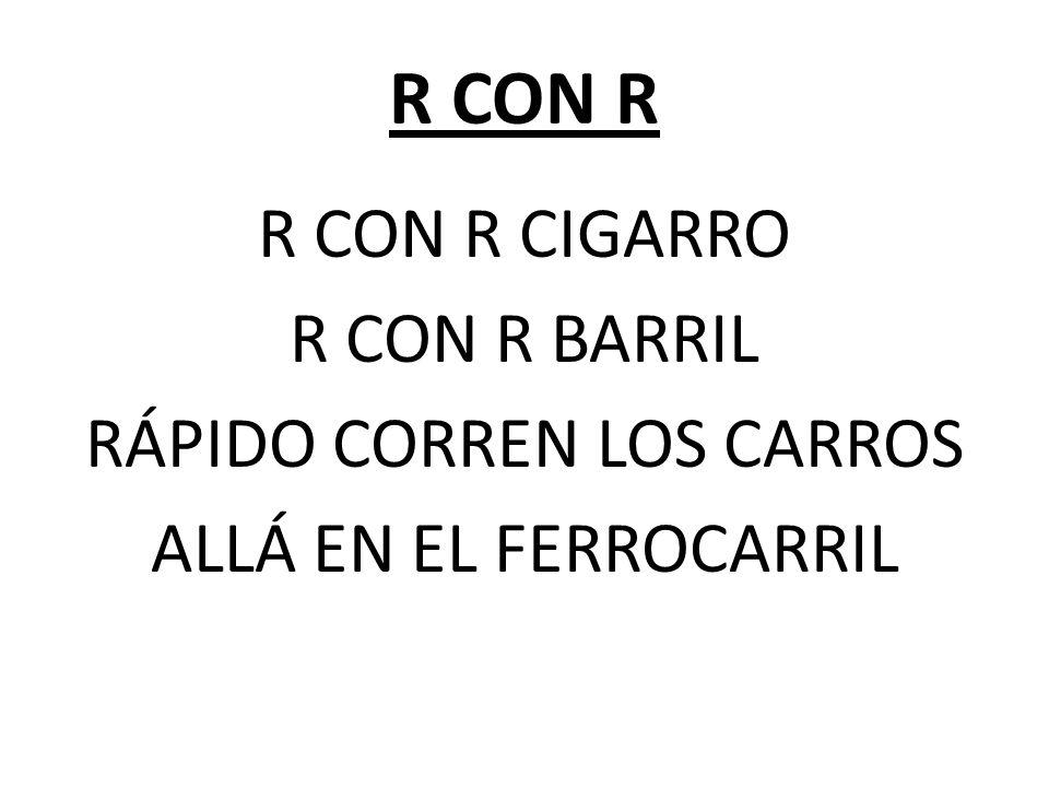 R CON R R CON R CIGARRO R CON R BARRIL RÁPIDO CORREN LOS CARROS ALLÁ EN EL FERROCARRIL