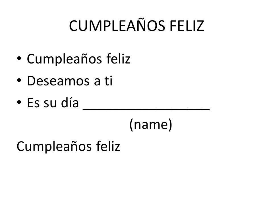 CUMPLEAÑOS FELIZ Cumpleaños feliz Deseamos a ti