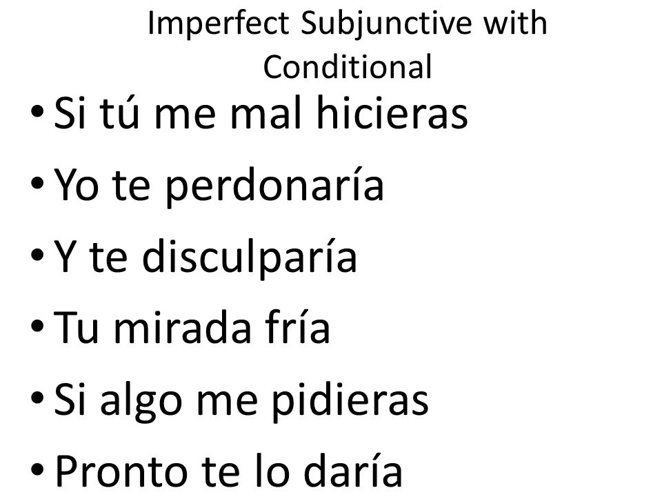 Imperfect Subjunctive with Conditional